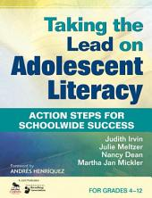 Taking the Lead on Adolescent Literacy: Action Steps for Schoolwide Success