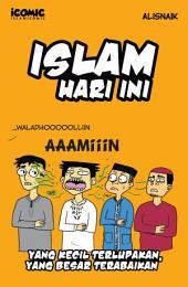 Islam Hari Ini: Yang Kecil Terlupakan, Yang Besar Terabaikan