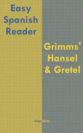 Easy Spanish Reader: Grimms' Hansel & Gretel: Easy Spanish for English speakers