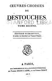 Œuvres choisies de Destouches ...: Le dissipateur. La fausse Agnès. Le tambour nocturne