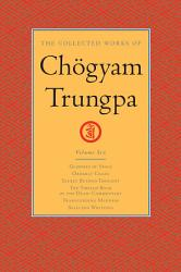 The Collected Works Of Chogyam Trungpa Volume Six Book PDF