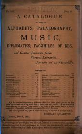A Catalogue of Works of Alphabets, Palaeography, Music, Diplomatics, Facsimiles of Mss. and General Literature from Various Libraries