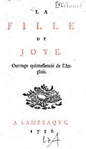 La fille de joye: Ouvrage quintessencié de l'Anglois