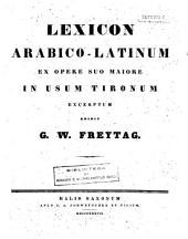 Lexicon arabico-latinum ex opere sou majore ... excerptum