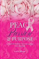 Peace  Passion and Purpose PDF