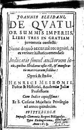 Joannis Sleidani De Qvatuor Summis Imperiis, Libri Tres: In Gratiam juventutis confecti