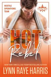 Hot Rebel: A Hostile Operations Team Novel