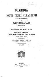 Comedia, col comm. di J. della Lana. Nuovissima ed. [by] L. Scarabelli: Volume 3