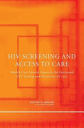 HIV Screening and Access to Care: Health Care System Capacity for Increased HIV Testing and Provision of Care