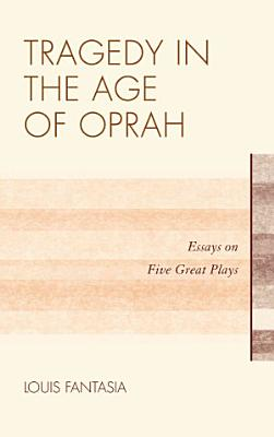 Tragedy in the Age of Oprah PDF