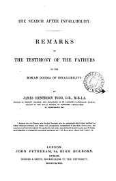 The search after infallibilty, remarks on the testimony of the fathers to the Roman dogma of infallibility
