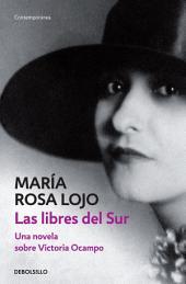 Las libres del Sur: Una novela sobre Victoria Ocampo