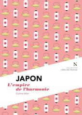 Japon : L'empire de l'harmonie: L'Âme des Peuples