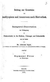 Beitrag zur Kenntniss der Amblyopieen und Amaurosen nach Blutverlust: Inaug.-Diss. von Tübingen