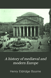 A History of Mediæval and Modern Europe