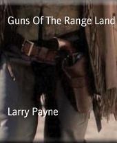 Guns Of The Range Land