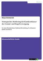 Strategisches Marketing f  r Krankenh  user der Grund  und Regelversorgung PDF