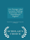 Are Foreign Libel Lawsuits Chilling Americans  First Amendment Rights    Scholar s Choice Edition PDF