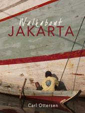 Walkabout Jakarta: Short on words. Big on pictures.
