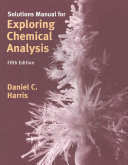 Solutions Manual for Exploring Chemical Analysis