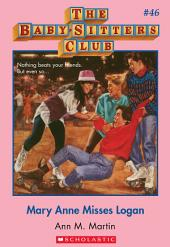The Baby-Sitters Club #46: Mary Anne Misses Logan