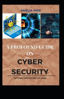A Profound Guide On Cyber Security