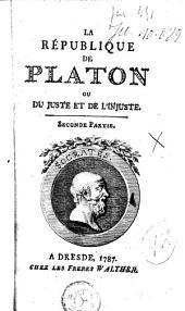 La République de Platon: ou Du juste, et de l'injuste, Volume2