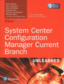 System Center Configuration Manager Current Branch Unleashed PDF
