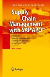 Supply Chain Management with SAP APOTM: Structures, Modelling Approaches and Implementation of SAP SCMTM 2008, Edition 3
