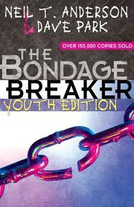 The Bondage Breaker   Youth Edition Book