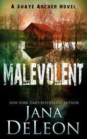 Malevolent: Shaye Archer Series