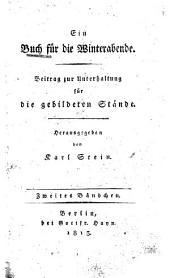 Ein Buch f�ur die Winterabende: Beitrag zur Unterhaltung f�ur die gebildeten St�ande, Band 2
