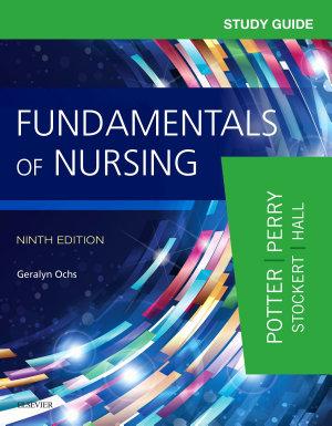 Study Guide for Fundamentals of Nursing   E Book