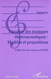 L'Analyse des musiques électroacoustiques : Modèles et propositions