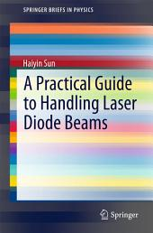 A Practical Guide to Handling Laser Diode Beams: Edition 2