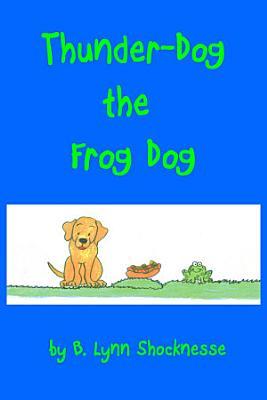 Thunder Dog the Frog Dog