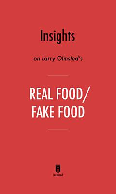 Insights on Larry Olmsted's Real Food/Fake Food by Instaread