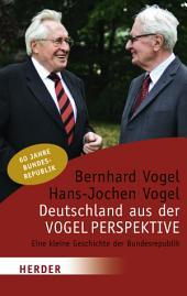 Deutschland aus der Vogelperspektive: Eine kleine Geschichte der Bundesrepublik