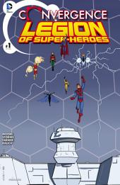 Convergence: Superboy and the Legion of Super-Heroes (2015-) #1