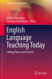 English Language Teaching Today: Linking Theory and Practice