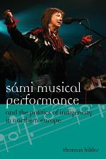 Sámi Musical Performance and the Politics of Indigeneity in Northern Europe