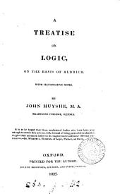 A treatise on logic, on the basis of Aldrich