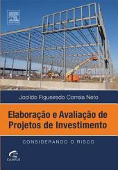 Elaboração E Avaliação De Projetos De Investimento