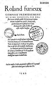 Roland furieux composé premièrement en ryme thuscane par messire Loys Arioste, noble Ferraroys, et maintenant traduict en prose Françoyse, partie suyvant la phrase de l'Autheur, partie aussi le stile de ceste nostre langue
