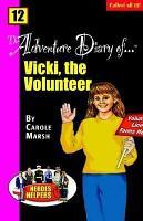 Heroes   Helpers Adventure Diaries  12 Vicki  the Volunteer  PDF
