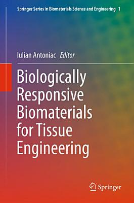 Biologically Responsive Biomaterials for Tissue Engineering