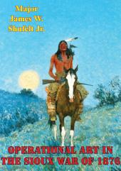Operational Art In The Sioux War Of 1876
