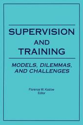 Supervision and Training: Models, Dilemmas, and Challenges