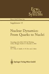 Nuclear Dynamics: From Quarks to Nuclei: Proceedings of the XXth CFIF Fall Workshop, Lisbon, Portugal, October 31—November 2, 2002