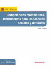 Competencias matemáticas. Instrumentos para las ciencias sociales y naturales